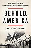 """Behold, America: The Entangled History of """"America First"""" and """"the American Dream"""""""