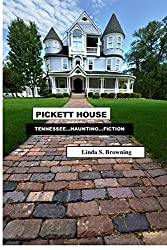 Pickett House: Tennessee...Haunting...Fiction