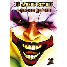 Le Monde Bizarre - O Circo dos Horrores