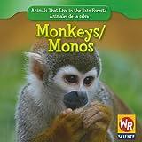 Monkeys/Monos (Animals That Live in the Rain Forest/Animales de La Selva)