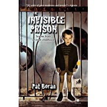 The Invisible Prison: Scenes from an Irish Childhood by Pat Boran (2009-11-02)
