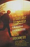 A Few Seconds of Radiant Filmstrip: A Memoir of Seventh Grade