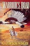 Warrior's Road, G. Clifton Wisler, 0425142299