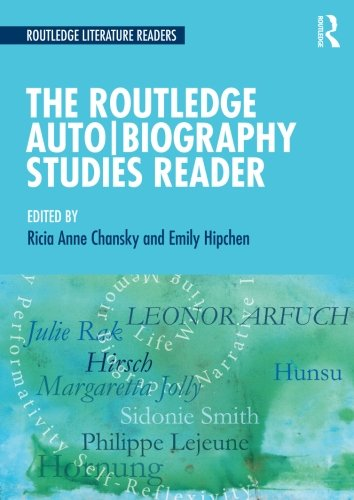 The Routledge Auto Biography Studies Reader (Routledge Literature Readers)