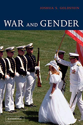 War and Gender: How Gender Shapes the War System and Vice...