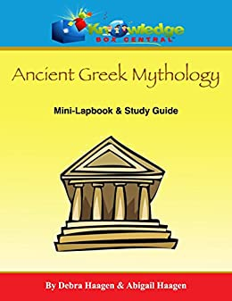 Ancient Greek Mythology Mini-Lapbook & Study Guide by [Haagen, Debra, Haagen, Abigail]