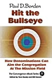 Hit the Bullseye: How Denominations Can Aim the Congregation at the Mission Field (The Convergence eBook Series)