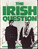 The Irish Question, Schools Council History 13-16 Project Staff, 0912616725