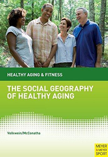 The Social Geography of Healthy Aging
