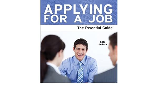 Applying for a Job: The Essential Guide (Need2Know Books Book 72)