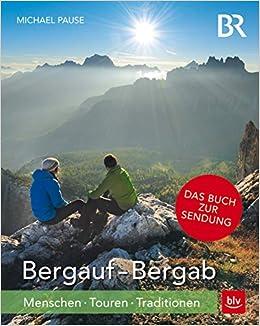 Bergauf Bergab Tb Menschen Touren Traditionen Amazon De Br Bergauf Bergab Pause Michael Bucher