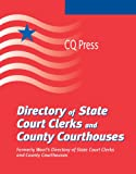Directory of State Court Clerks and County Courthouses 2010, , 0872897478