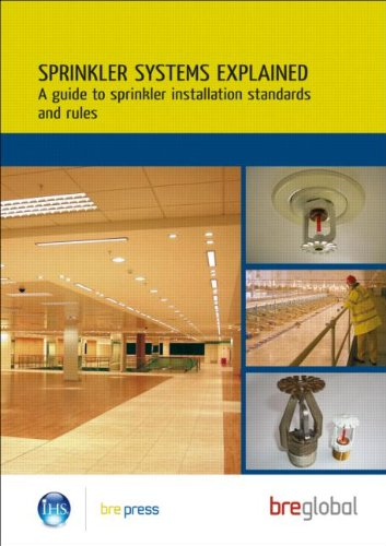 Sprinkler Systems Explained: A Guide to Sprinkler Installation Standards and Rules (BR 503) by IHS BRE Press