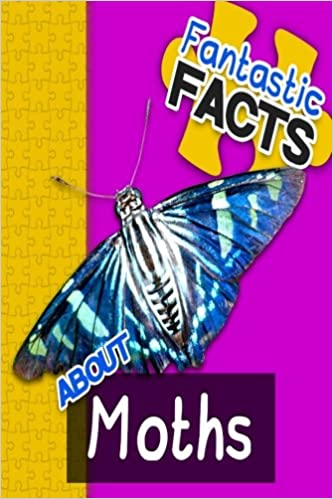 Book Fantastic Facts About Moths: Illustrated Fun Learning For Kids