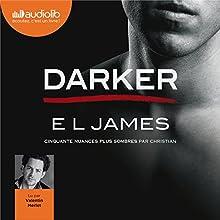 Darker : Cinquante nuances plus sombres par Christian | Livre audio Auteur(s) : E. L. James Narrateur(s) : Valentin Merlet
