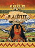 img - for Blackfeet (We Were Here First: the Native Americans) book / textbook / text book