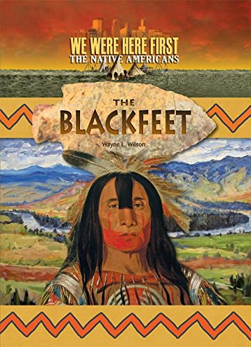 Blackfeet (We Were Here First: the Native Americans)
