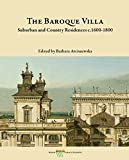 img - for The Baroque Villa: Suburban and Country Residences c. 1600-1800 book / textbook / text book