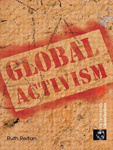 Global Activism (Rethinking Globalizations)