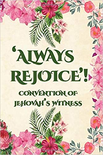 List Of Conventions 2020.Amazon Com Always Rejoice Convention Of Jehovah S Witnesses