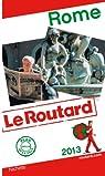 Guide du Routard Rome 2013 par Guide du Routard