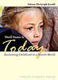 img - for Their Name Is Today: Reclaiming Childhood in a Hostile World book / textbook / text book