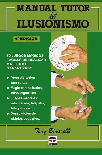 Descargar Libro Manual Tutor Del Ilusionismo Tony Binarelli