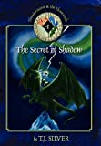 The Secret of Shadow, T. J. Silver, 098275051X