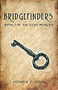 Bridgefinders (The Echo Worlds Book 1) by [Cook, Joshua]