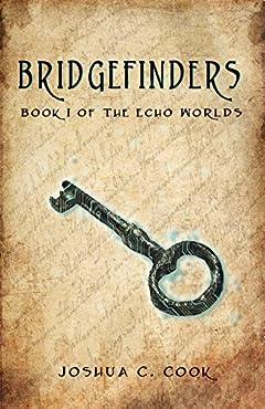 Bridgefinders: Creation had an Echo (The Echo Worlds Book 1)