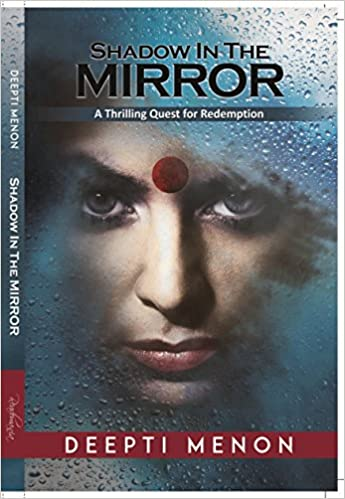 Shadow in the Mirror, Deepti Menon, Book Review, Blogchatter Book Review Program, Mommyshravmusings