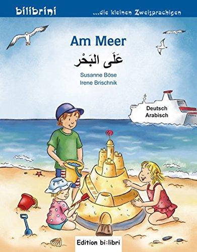 Am Meer: Kinderbuch Deutsch-Arabisch