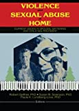 Violence and Sexual Abuse at Home : Current Issues in Spousal Battering and Child Maltreatment, Geffner, Robert, 0789003295