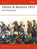 img - for L tzen & Bautzen 1813: The Turning Point (Campaign) book / textbook / text book