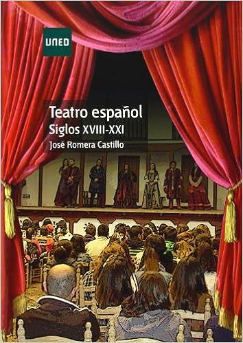 Teatro Español. Siglos Xviii-xxi por José Romera Castillo epub