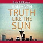 Truth Like the Sun | Jim Lynch