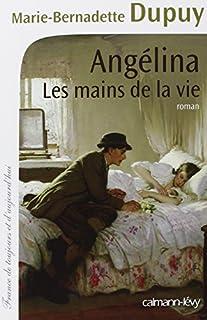 Angélina : [1] : Les mains de la vie, Dupuy, Marie-Bernadette
