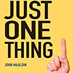 Just One Thing: Twelve of the World's Best Investors | John Mauldin