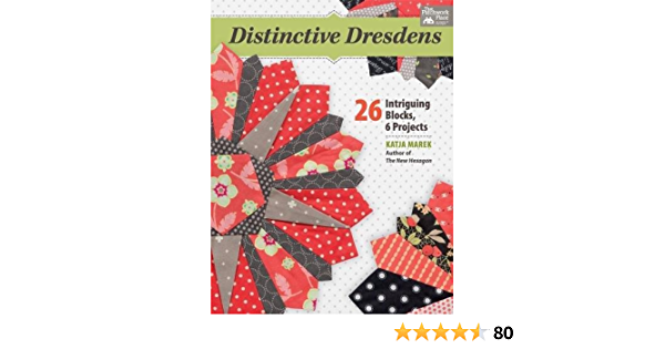 Distinctive Dresdens 26 Intriguing Blocks 6 Projects Marek Katja 0744527114078 Amazon Com Books