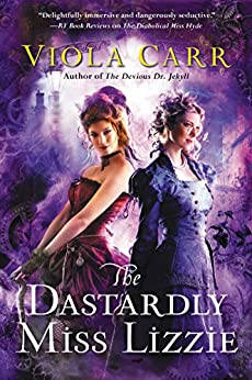 The Dastardly Miss Lizzie: An Electric Empire Novel by [Carr, Viola]