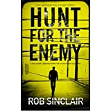 HUNT FOR THE ENEMY a fast paced, gripping thriller full of action and suspense (Enemy Series Book 3)