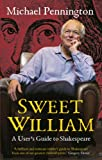 Sweet William, Michael Pennington, 1848423446