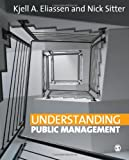"""Understanding Public Management"" av Professor Kjell A Eliassen"