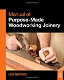 Manual of Purpose-Made Woodworking Joinery, Les Goring, 0415636833