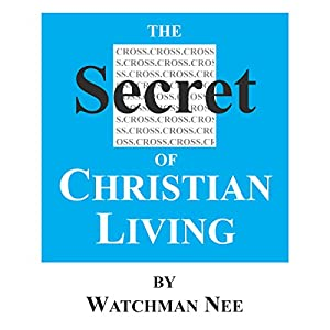 The Secret of Christian Living Audiobook