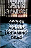 Awake Asleep Dreaming Dead, John Siwicki, 1480288357