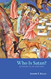 Who Is Satan?, Joseph F. Kelly, 0814635164