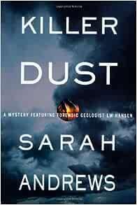 Killer Dust A Mystery Featuring Forensic Geologist Em Hansen Andrews Sarah 9780312301965 Amazon Com Books