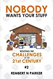 img - for Nobody Wants Your Stuff: Resisting the Challenges of the 21st Century #2 (Volume 2) book / textbook / text book