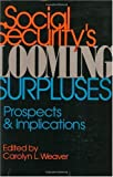 Social Security's Looming Surpluses, Carolyn L. Weaver, 0844737291